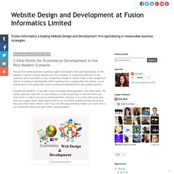 Website Design and Development at Fusion Informatics Limited: 3 Vital Points for Ecommerce Development in the Post-Modern Scenario