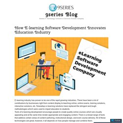 How E-learning Software Development Innovates Education Industry – 9series Blog