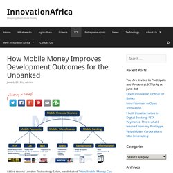 How Mobile Money Improves Development Outcomes for the Unbanked