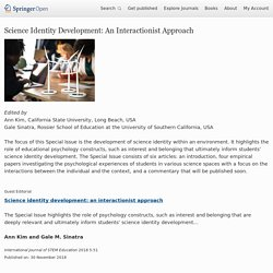 Science identity development: an interactionist approach