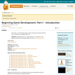 Beginning Game Development: Part I – Introduction - Coding4Fun - Site Home - MSDN Blogs