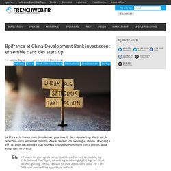 Bpifrance et China Development Bank investissent ensemble dans des start-up