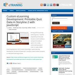 Custom eLearning Development: Printable Quiz Data in Storyline 2 with JavaScript