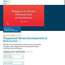 Episode 51 – Playground-Driven Development at Kickstarter · Swift Talk · objc.io