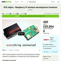 EVE Alpha - Raspberry Pi wireless development hardware by Ciseco