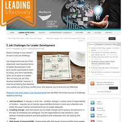5 Job Challenges for Leader Development - Leading Effectively: Official Blog of the Center for Creative LeadershipLeading Effectively: Official Blog of the Center for Creative Leadership