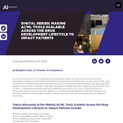DIGITAL SERIES: Making AI/ML Tools Scalable Across the Drug Development Lifecycle to Impact Patients
