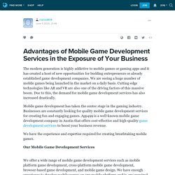 Advantages of Mobile Game Development Services in the Exposure of Your Business: claired804 — LiveJournal