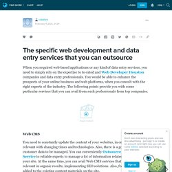 The specific web development and data entry services that you can outsource