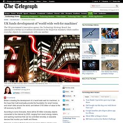 UK funds development of 'world wide web for machines'