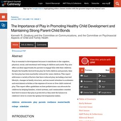 The Importance of Play in Promoting Healthy Child Development and Maintaining Strong Parent-Child Bonds