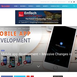Mobile app development - Massive Changes in 2017 - Scooblr Plato