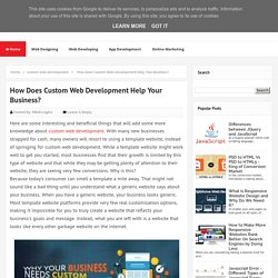 How Does Custom Web Development Help Your Business? - MindLogics Blog