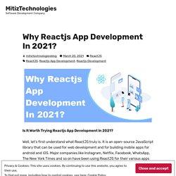 Why Reactjs App Development In 2021? – MitizTechnologies