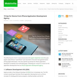 10 tips for Novice Developers from iPhone Development Agency - Mmobiloitte Blog