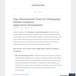 Top 3 Development Tools For Undergoing Mobile Commerce Application Development