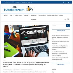 Questions You Must Ask a Magento Developer While Hiring the Ecommerce Development Company In India