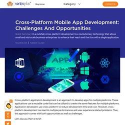Cross-Platform Mobile App Development: Challenges and Opportunities