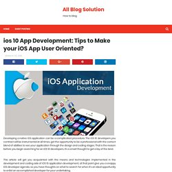 ios 10 App Development: Tips to Make your iOS App User Oriented? - All Blog Solution