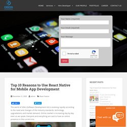 Top 10 Reasons to Use React Native for Mobile App Development - Orioninfosolutions Blog