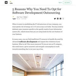 5 Reasons Why You Need To Opt for Software Development Outsourcing