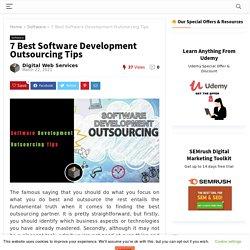 7 Best Software Development Outsourcing Tips 2021- Digital Web Services