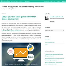 Design your own video games with Python Django development - James Blog