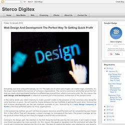 Sterco Digitex: Web Design And Development The Perfect Way To Getting Quick Profit