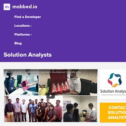 Solution Analysts - Top Android, Augmented Reality, Internet of Things, iOS, mHealth, Wearable Development Company Ahmedabad, Philadelphia - mobbed.io