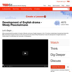 Development of English drama - Mindy Ploeckelmann