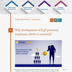 Why development of high potential employees (HiPo) is essential?
