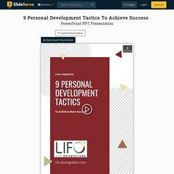 9 Personal Development Tactics To Achieve Success PowerPoint Presentation - ID:10097136