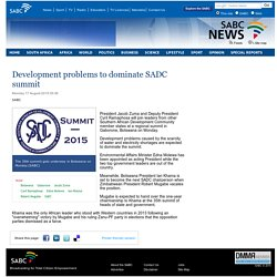 SABC News - Development problems to dominate SADC summit:Monday 17 August 2015
