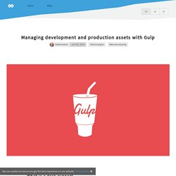 Managing development and production assets with Gulp - Excodus