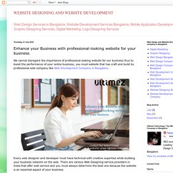 WEBSITE DESIGNING AND WEBSITE DEVELOPMENT: Enhance your Business with professional-looking website for your business