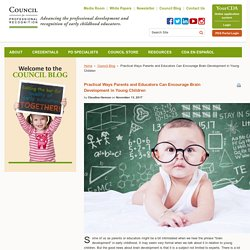Practical Ways Parents and Educators Can Encourage Brain Development in Young Children - Council for Professional Recognition