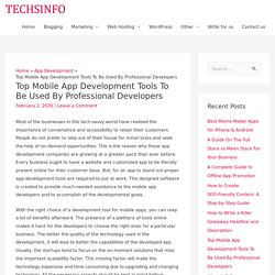 Top Mobile App Development Tools To Be Used By Professional Developers