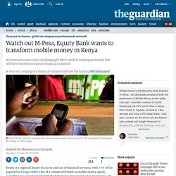 Watch out M-Pesa, Equity Bank wants to transform mobile money in Kenya