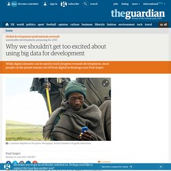 Why we shouldn't get too excited about using big data for development