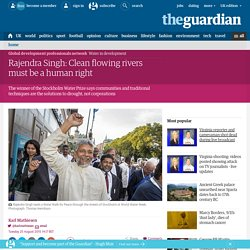 Rajendra Singh: Clean flowing rivers must be a human right