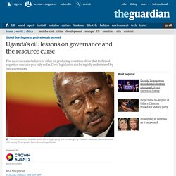Uganda's oil: lessons on governance and the resource curse