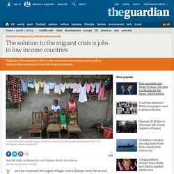 The solution to the migrant crisis is jobs in low income countries
