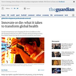 Innovate or die: what it takes to transform global health