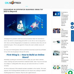 Ecommerce App Development: 4 Profitable & Innovative eCommerce Business Ideas For 2021 & Beyond
