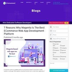 7 reasons why Magento is the best eCommerce web app development platform