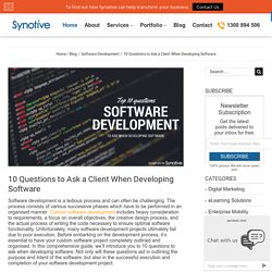 Software Development Client Questionnaire – 10 Questions to Ask When Developing Software