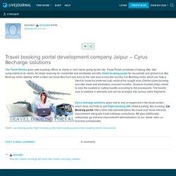 Travel booking portal development - Cyrus Technoedge.