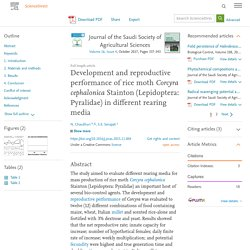 Journal of the Saudi Society of Agricultural Sciences Volume 16, Issue 4, October 2017, Development and reproductive performance of rice moth Corcyra cephalonica Stainton (Lepidoptera: Pyralidae) in different rearing media