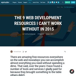 The 9 Web Development Resources I Can't Work Without in 2015