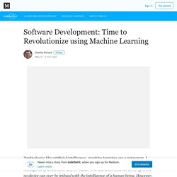Software Development: Time to Revolutionize using Machine Learning
